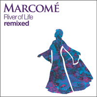 River of Life Remixed from Marcomé